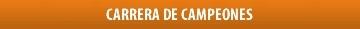 CARRERA DE CAMPEONES